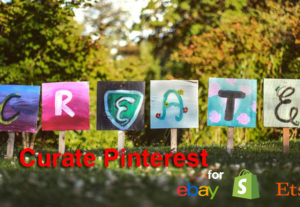 Create Curate Pinterest for Shopify, eBay, Etsy and Amazon